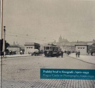 Pražský hrad ve fotografii / 1900-1939 - Prague Castle in Photographs / 1900-1939