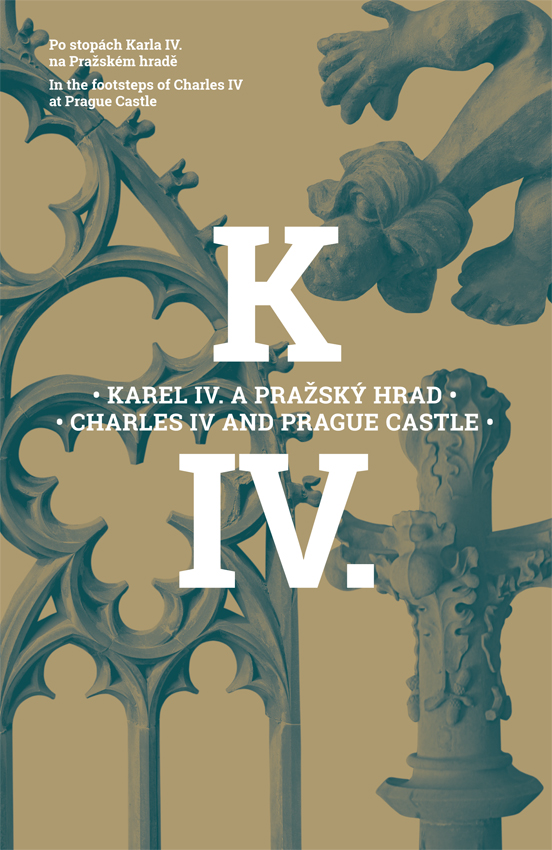Charles IV and Prague Castle - In the footsteps of Charles IV at Prague Castle