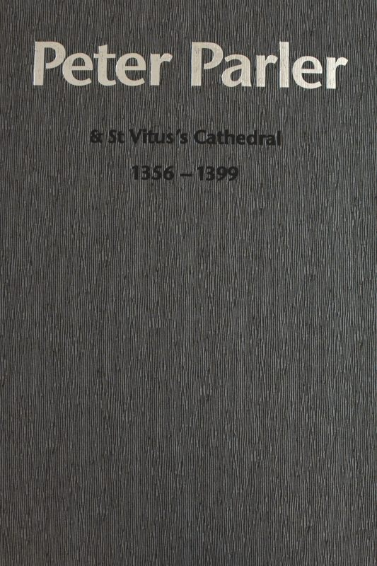 Peter Parler - St. Vitus´s Cathedral, 1356 - 1399